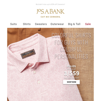 Add color to your Spring with Polos starting at 3/$59 and Dress Shirts starting at 3/$75.