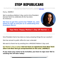 Our Mother's Day Card to Vice President Harris is missing your name!