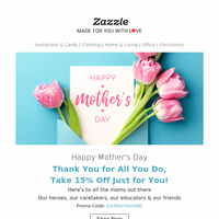 🌷 Happy Mother's Day From the Zazzle Fam
