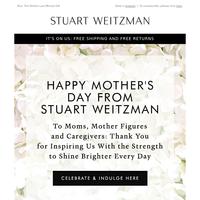 Happy Mother's Day from Stuart Weitzman