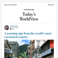 Today's WorldView: A warning sign from the world's most vaccinated country