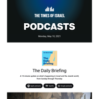 The latest Daily Briefings * For Heaven's Sake * Israel Policy Pod * Times Will Tell