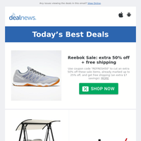 Extra 50% off Reebok Sale | Up to 50% off Outdoor Seating at Wayfair | Up to 57% off Electronics Sale at Kohl's