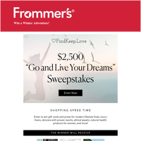 Enter to Win! $2,500 Go and Live your Dreams Sweepstakes