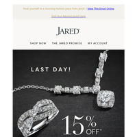 Last Chance! Up to 15% Off* on fashion jewelry.