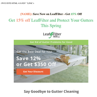 {NAME} Save 15 on Americas 1 Rated Gutter Guard
