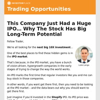 Trading Opportunities: This Company Just Had a Huge IPO... Why The Stock Has Big Long-Term Potential