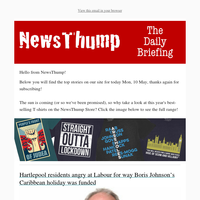 Your NewsThump Daily Briefing for Mon, 10 May