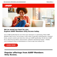 AARP membership has never been so entertaining: Listen to exclusive specially curated playlists, read an engaging mystery and more