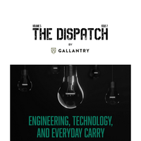 THE DISPATCH BY GALLANTRY - Engineering, Technology, and Everyday Carry