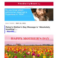 Pelosi's Mother's Day Message is \