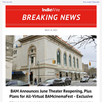 BAM Announces June Theater Reopening, Plus Plans for All-Virtual BAMcinemaFest — Exclusive