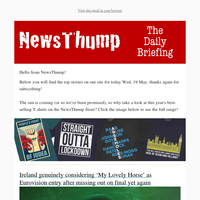 Your NewsThump Daily Briefing for Wed, 19 May
