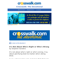 It's Not about Who's Right or Who's Wrong - Crosswalk the Devotional - May 26