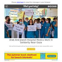 Feel Good Friday: Arab and Jewish Hospital Medics Work in Solidarity Near Gaza