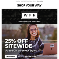 Exclusive Offer! Extra 25% off site-wide + Up to 50% off select styles from the Work From Home Collection