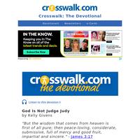 God Is Not Judge Judy - Crosswalk the Devotional - May 31