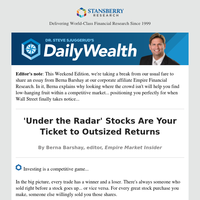 'Under the Radar' Stocks Are Your Ticket to Outsized Returns