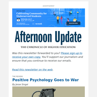 Afternoon Update: Positive Psychology Goes to War
