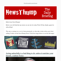 Your NewsThump Daily Briefing for Wed, 09 Jun