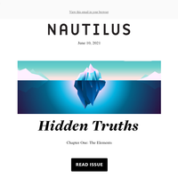 Welcome to Hidden Truths—the New Nautilus Issue