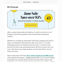 Save over 85% in our unmissable June Sale