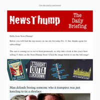 Your NewsThump Daily Briefing for Fri, 11 Jun