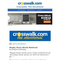 Maybe Those Words Mattered - Crosswalk the Devotional - June 12