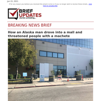 June 15 | How an Alaska man drove into a mall and threatened people with a machete
