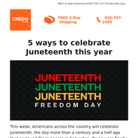 5 ways to celebrate Juneteenth this year