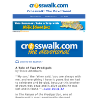 A Tale of Two Prodigals - Crosswalk the Devotional - June 17