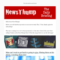 Your NewsThump Daily Briefing for Thu, 17 Jun