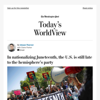Today's WorldView: In nationalizing Juneteenth, the U.S. is still late to the hemisphere's party