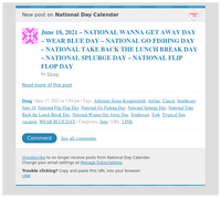 [New post] June 18, 2021 – NATIONAL WANNA GET AWAY DAY – WEAR BLUE DAY – NATIONAL GO FISHING DAY – NATIONAL TAKE BACK THE LUNCH BREAK DAY – NATIONAL SPLURGE DAY – NATIONAL FLIP FLOP DAY