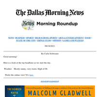 Dallas pushing vaccines with prizes, migrants will replace inmates in a South Texas prison: Your Friday morning roundup