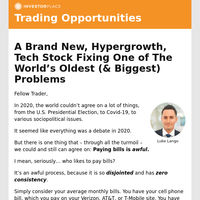 Trading Opportunities: A Brand New, Hypergrowth, Tech Stock Fixing One of The World's Oldest (& Biggest) Problems