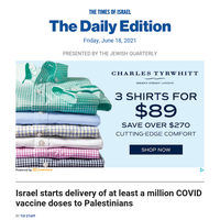 Israel giving million vaccines to Palestinians * COVID patients: High toll for Vitamin D deficient * Netanyahu to stay at PM home for weeks * J' lem clashes; Gaza strikes