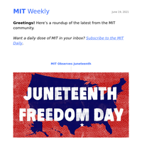 MIT observes Juneteenth + Nobles named chancellor + Covid-19 vaccine immunity