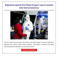 Hi {NAME}, Argentina reports first 'black fungus' case in woman who had coronavirus
