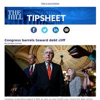 Tipsheet: Congress barrels toward debt cliff