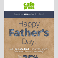 Up to 35% Off. To Dad, With Love!