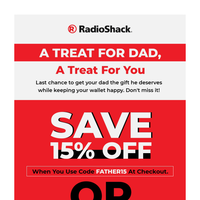LAST CHANCE - Don't Blow Father's Day!