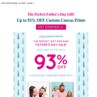 The Perfect Father's Day Gift! - Up to 93% OFF Custom Canvas Prints