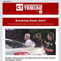 Debbie Wasserman Schultz Narrowly Avoids Death, Bystander Killed