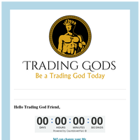 Friend,  $65 can change your life!    TradingGods.net