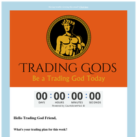 What's your trading plan for the week?   TradingGods.net