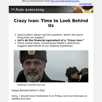 Crazy Ivan: Time to Look Behind Us