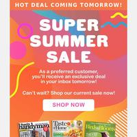 BIG News! Super Summer Sale Starts Soon.