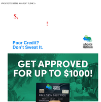 Get up to a $1,000 credit line!