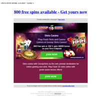 Claim your bonus and 800 free spins